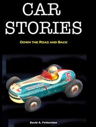 CAR STORIES: DOWN THE ROAD & BACK! - Car Guy Chronicles
