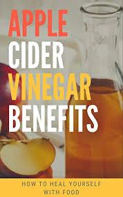 Amazon.co.jp: Apple Cider Vinegar Benefits: How to Heal Yourself ...