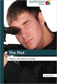 The Plot: There's no where to hide: Amazon.co.uk: Abdul, Ahmad:  9783845445021: Books