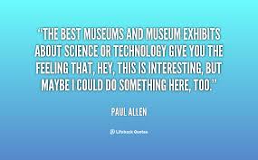 Museums Quotes. QuotesGram via Relatably.com