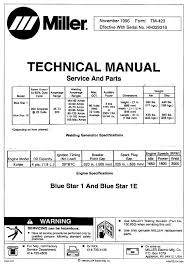 miller blue star 1 and blue star 1e technical manual eff miller blue star 1 and blue star 1e technical manual eff effective serial no hh029316 parts numbers and wiring diagrams included