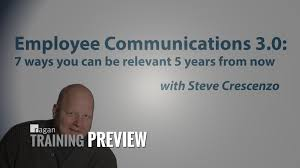 employee communications ways you can be relevant years employee communications 3 0 7 ways you can be relevant 5 years from now ragan training