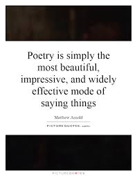 Most Beautiful Poetry Quotes Best of Poetry Is Simply The Most Beautiful Impressive And Widely