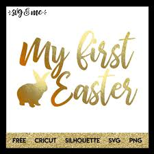 Free Easter Cricut Designs My First Easter Svg Me