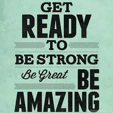 Be Great Quotes Stunning Quote 48 Get Ready To Be Strong Be Great Be Amazing Your