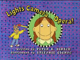 Lights, Camera... Opera! | Arthur Wiki | Fandom