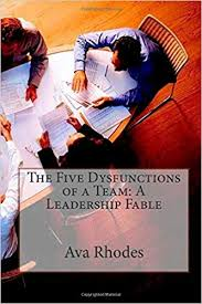 The Five Dysfunctions of a Team: A Leadership Fable: Rhodes, Ava T:  9781503122529: Amazon.com: Books