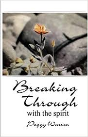 Breaking Through with the Spirit: Warren, Peggy: 9781952244803: Amazon.com:  Books