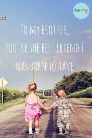 Collection Of Brothers And Sister Love Quotes 36 Images In Collection