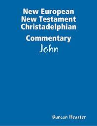 Christadelphian Reading Chart New European New Testament Christadelphian Commentary John