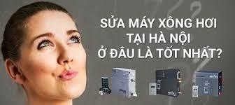 Kết quả hình ảnh cho Trung Tâm Sửa máy xông hơi tại Quận Hoàn Kiếm Hà Nội