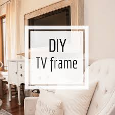 Design your own picture frame Decorate Build Tv Frame For You House Twelve On Main How To Make Your Own Tv Frame Twelve On Main