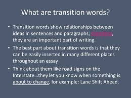 how do i include transition words in my essay what are  what are transition words
