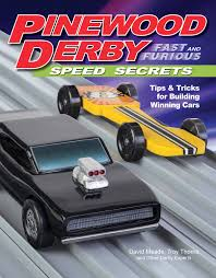 Pinewood Derby Cars Designs Pinewood Derby Fast And Furious Speed Secrets Tips Tricks