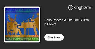 Doris Rhodes & The Joe Sullivan Septet | Play on Anghami
