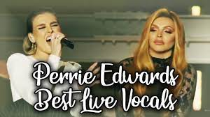 Perrie Edwards New Best Live Vocals ...