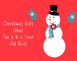 Christmas Gift Ideas for 3 to 4 Year Old Girls and