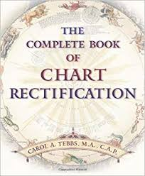 The Complete Book Of Chart Rectification Carol A Tebbs