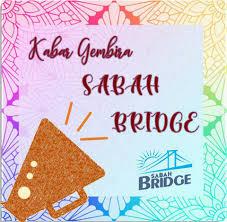 Sabah Bridge Tetap Sabar Semangat Dan Tersenyum Facebook