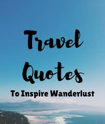 Quotes for travel 100 Best Travel Quotes to Inspire Wanderlust The Travel Sisters 64