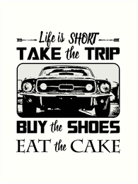 Life Is Short Take The Trip Buy The Shoes Eat The Cake Art Prints