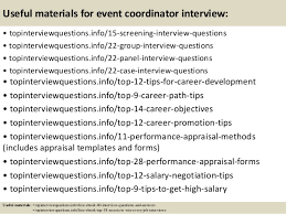 Top 10 event coordinator interview questions and answers ... 15. Useful materials for event coordinator ...