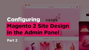 Site Disign Configuring Site Design In Magento 2 Part 2 Belvg Blog