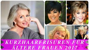Kurzhaarfrisuren F R Ltere Frauen 2017 Youtube