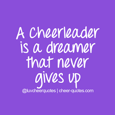 Cheer Quotes On Twitter A Cheerleader Is A Dreamer That Never Gorgeous Cheerleading Quotes