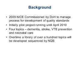 neonatal quality standards ppt video online background 2009 nice commissioned by doh to manage process for development of quality standards initially