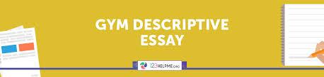 descriptive essay sample about gym gym descriptive essay