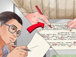 how to write a rough draft steps pictures wikihow image titled write a rough draft step 14