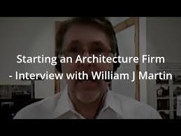 Starting an Architecture Firm - Interview with William J Martin Architect