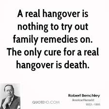 Hangover Quotes New Robert Benchley Family Quotes QuoteHD