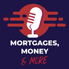 Mortgages, Money & More