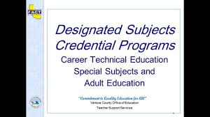 Designated Subjects Vocational Education Teaching Credential Designated Subjects Credential Program Menu Of Options