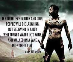 I Love This And To Think People Believe The Crap The Bible Says Cool Viking Love Quotes