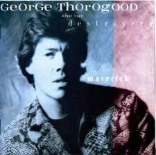 <b>George Thorogood</b> And The Destroyers – I Drink Alone Lyrics ...