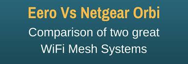 Eero Pro 2nd Gen Vs Netgear Orbi Which Wifi Mesh Is