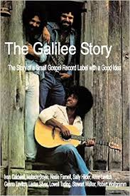 The Galilee Story - The Story of a Small Gospel Record Label with a Good  Idea: Tarling, Lowell, Levitch, Anne, Caldwell, Ivan, Doyle, Malachi,  Farnell, Neale, Hilder, Sally, Levitch, Genna, Silver, Lester,
