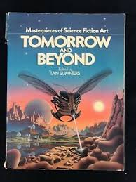 Tomorrow and Beyond Masterpieces of Science Fiction Art - Paperback Ian  Summers | eBay