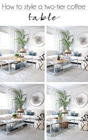 how to style a two tier coffee table how to decorate a two