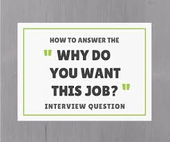 How To Answer The Why Do You Want This Job Interview Question