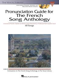 The international phonetic alphabet, or ipa in short, will help you learn how to pronounce correctly each and every word in english! The French Song Anthology Pronunciation Guide International Phonetic Alphabet And Recorded Diction Lessons Book 3 Cd Pack The Vocal Library Hal Leonard Online