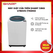 Máy giặt cửa trên Sharp U78GVG 7.8kg (Trắng) - Hàng Phân Phối Chính Hãng giá  rẻ 3.251.600₫