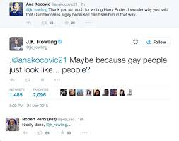 jk rowling s response to a fan who asked why is dumbledore gay  the original tweet has since been deleted though rowling was quick off the mark to answer the fan s question writing be because people just look