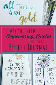 Journal Quotes Simple Empowering Quotes For Your Bullet Journal Planning Mindfully