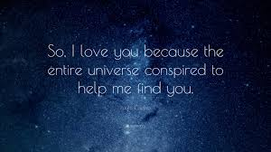 Paulo Coelho Quote So I Love You Because The Entire Universe