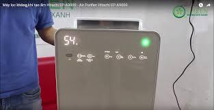 Đánh giá máy lọc không khí Hitachi EP-A9000 – Đẳng cấp hoàng gia