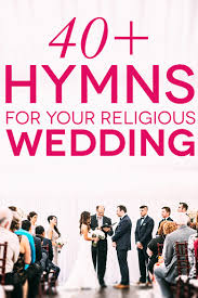 41 wedding hymns for your religious wedding ceremony a practical Wedding Ceremony Songs Christian bride and groom during wedding ceremony with text \
